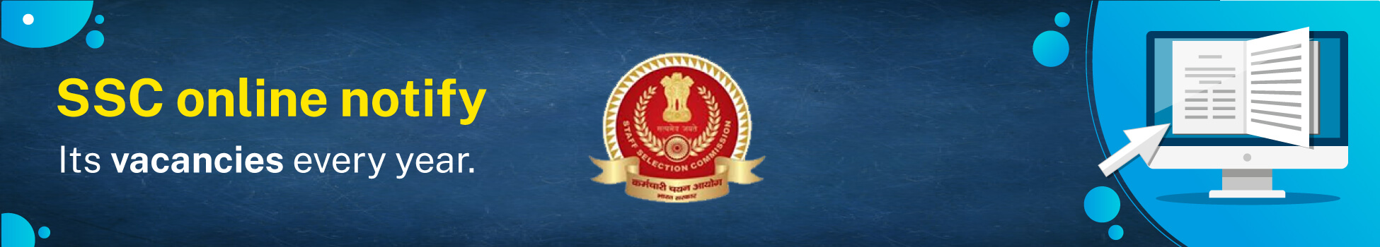 SSC online notify its vacancies every year.