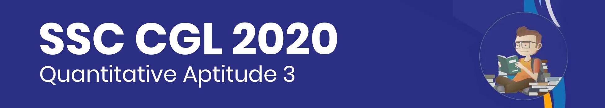 SSC CGL 2020: Quantitative Aptitude 3