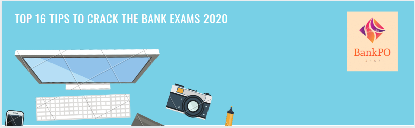 Top 16 Tips to crack the Bank Exams 2020