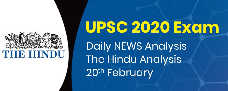 Daily NEWS Analysis | 20th February | UPSC 2020