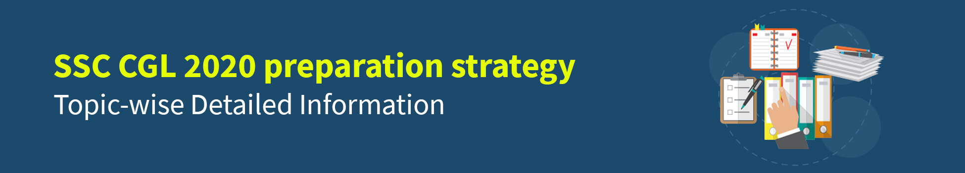 SSC CGL 2020 preparation strategy | Topic-wise Detailed Information