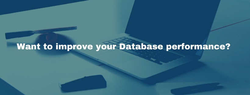 Different Steps to improve your Database Performance