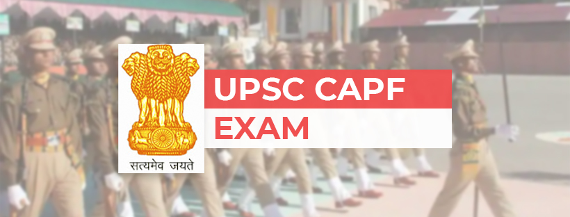 UPSC CAPF Exam Guide: All You Need to Know