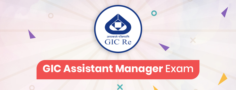 GIC Assistant Manager Exam Guide: All you need to know