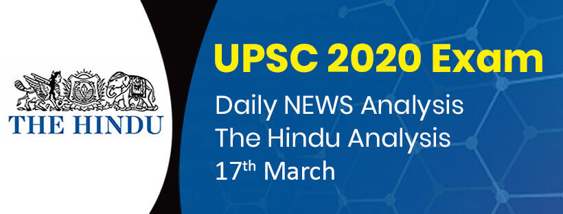 Daily NEWS Analysis | 17th March | UPSC 2020