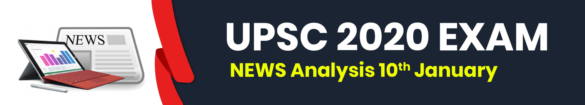 UPSC 2020 Exam - NEWS Analysis 10th January