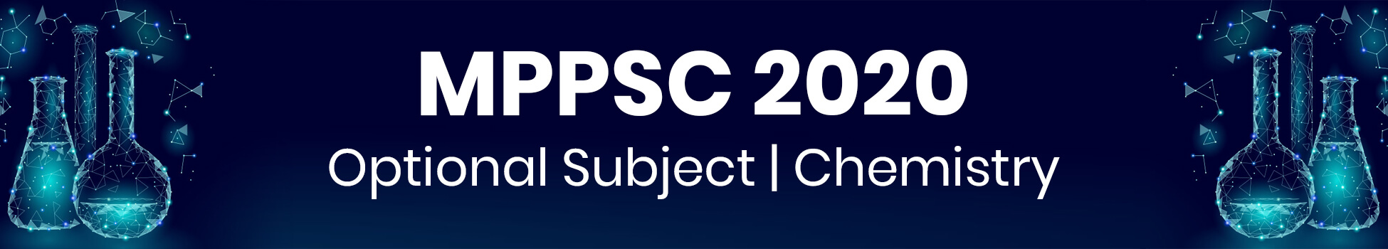 MPPSC 2020 - Optional Subject | Chemistry