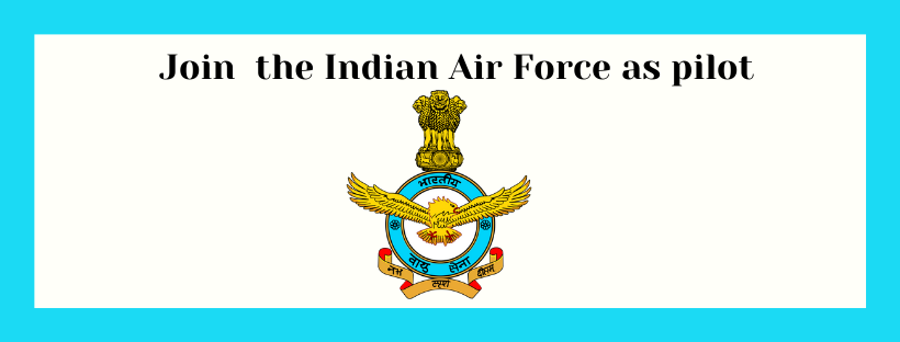 How to become pilot in the Indian Air Force