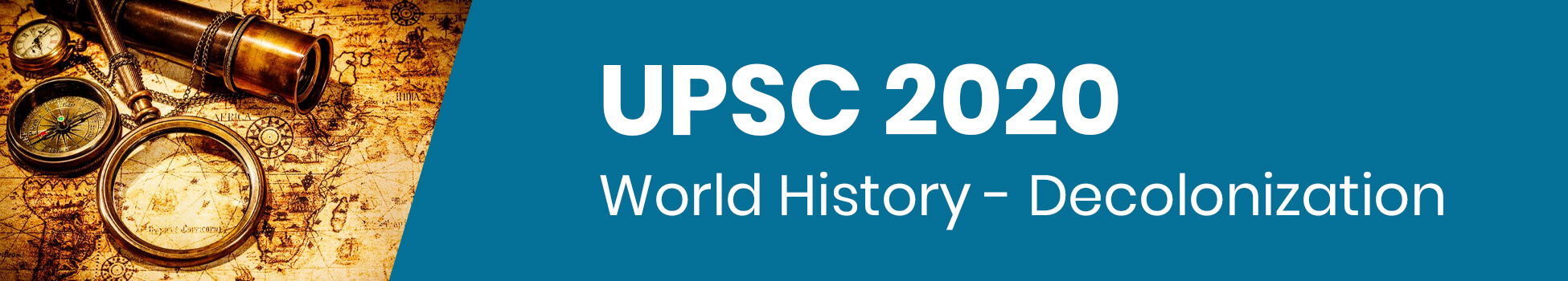 World History - Decolonization For UPSC 2020