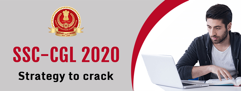 SSC CGL 2020: Strategy to crack
