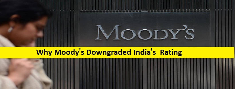 Why Moody's downgraded India's Rating