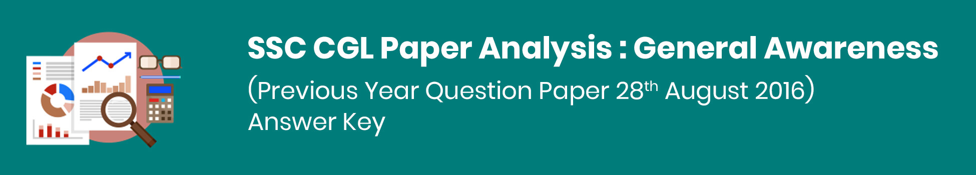 SSC CGL Paper Analysis: General Awareness(Previous Year Question Paper 28th August 2016) - Answer Key