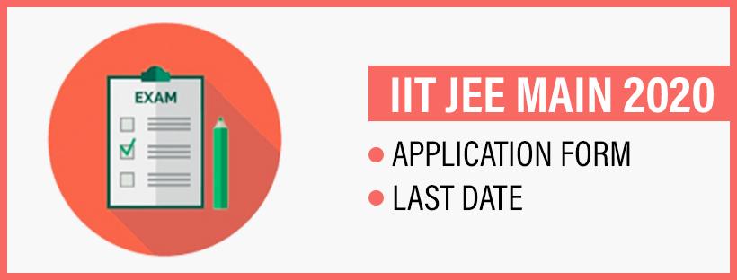 IIT JEE Main 2020 Application Form Last Date