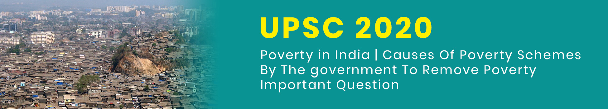 Poverty in India | Causes Of Poverty | Schemes By The government To Remove Poverty | Important Question UPSC 2020