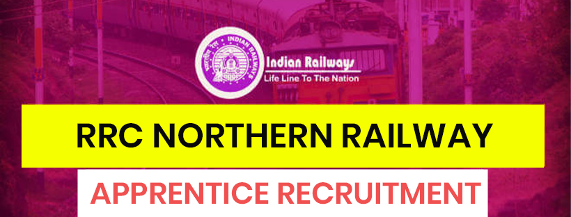 RRC Northern Railway Apprentice Recruitment: Find All Details Here