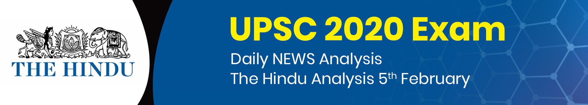 Daily NEWS Analysis | The Hindu Analysis 5th February | UPSC 2020
