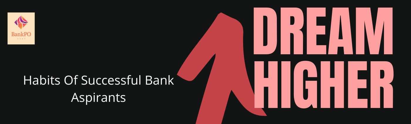 Habits of successful bank aspirants