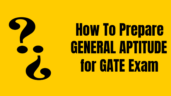 How to Prepare for General Aptitude for GATE Exam