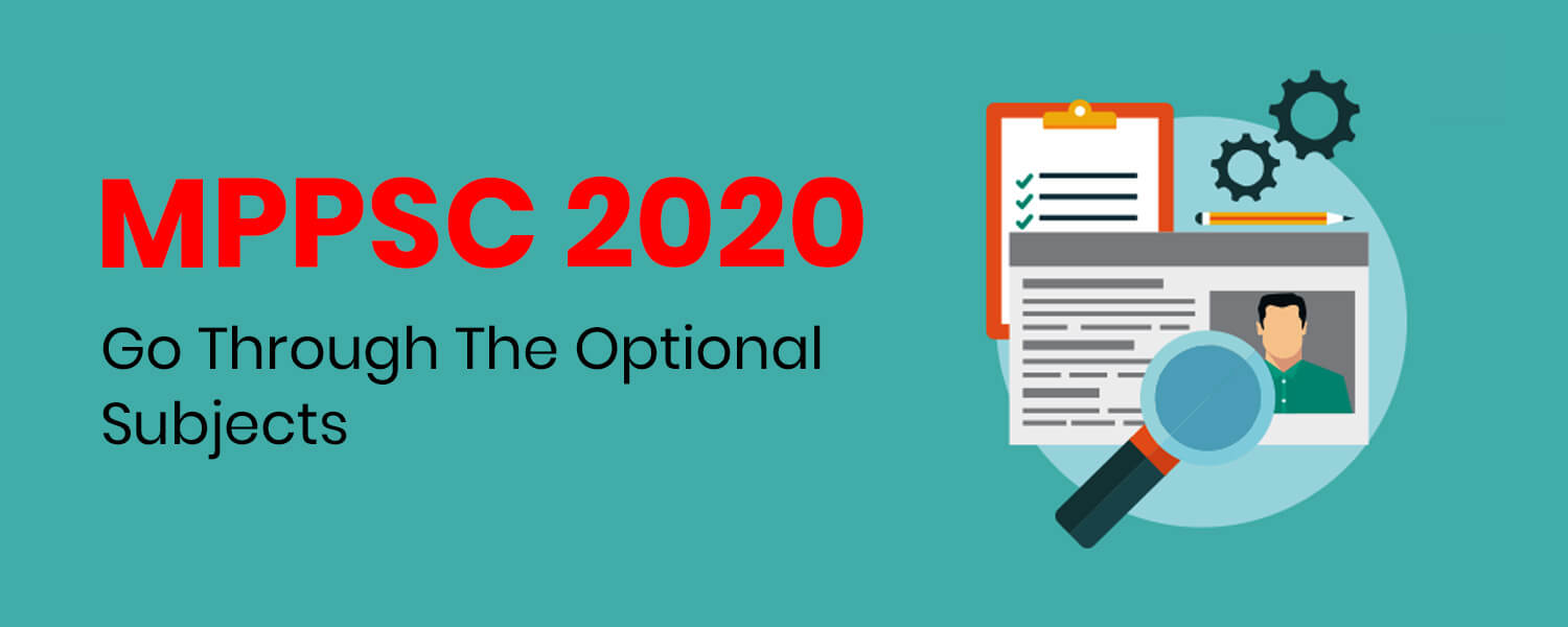 Go Through The Optional Subjects OF MPPSC 2020
