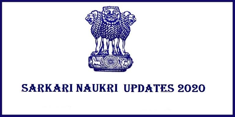 Sarkari Naukri Latest Updates 2020