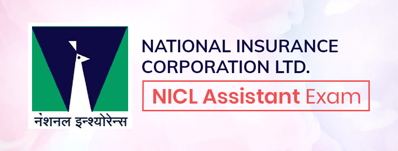 National Insurance Company Limited (NICL) Assistant Exam Guide