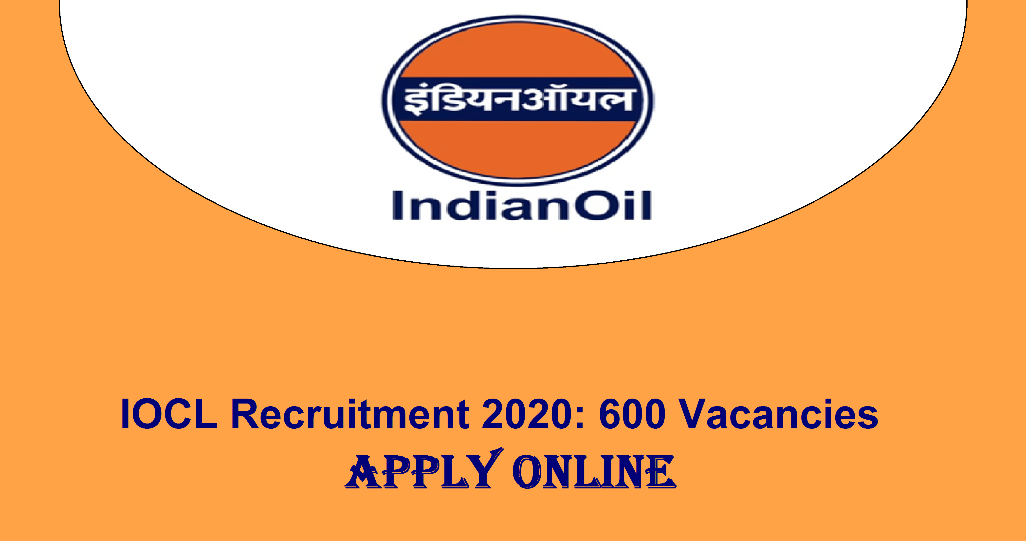 IOCL Recruitment 2020: 600 Vacancies Engineer, Graduate & Assistant Officers Posts