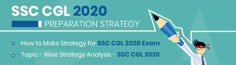 SSC CGL 2020 preparation strategy |  How to Make Strategy for SSC CGL 2020 Exam | Topic - Wise Strategy Analysis - SSC CGL 2020