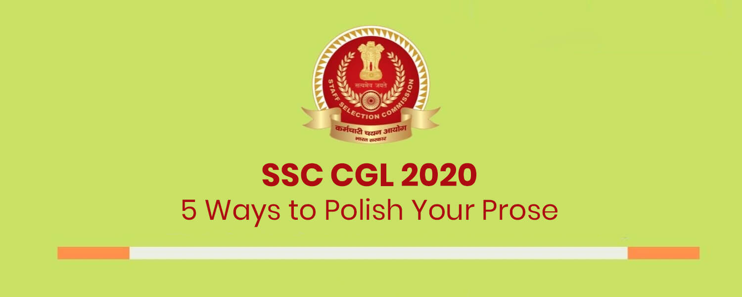 5 Ways to Polish Your Prose For SSC CGL 2020
