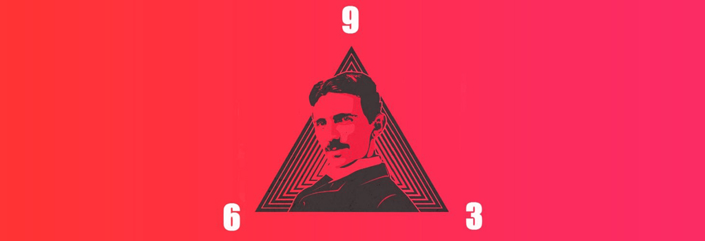 Why did Nikola Tesla say that 3 6 9 Theory was the key to the universe?