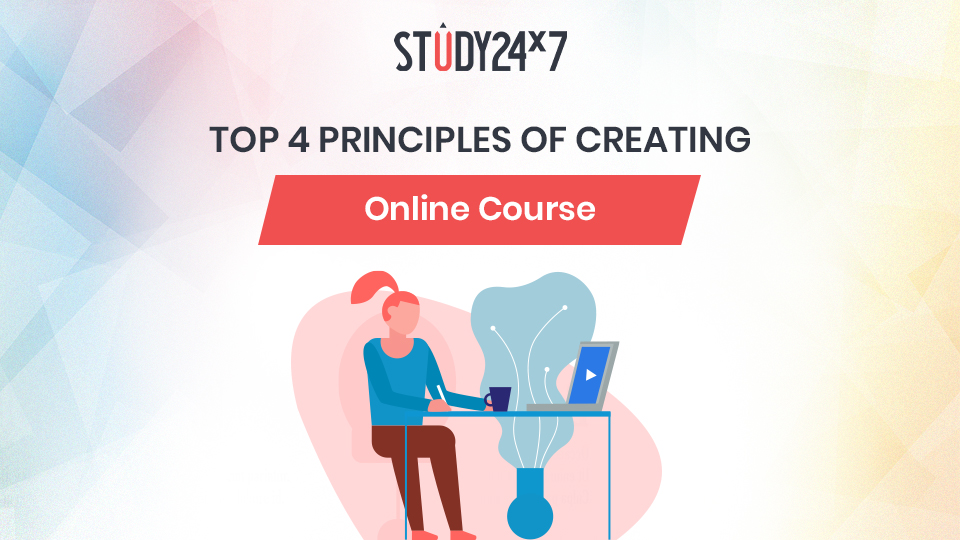 Top 4 principles of creating online courses!