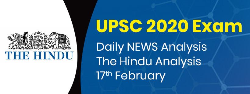 Daily NEWS Analysis | 17th February | UPSC 2020