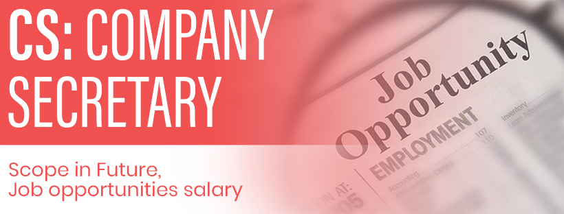 Company Secretary: Scope in Future, Job opportunities and salary.