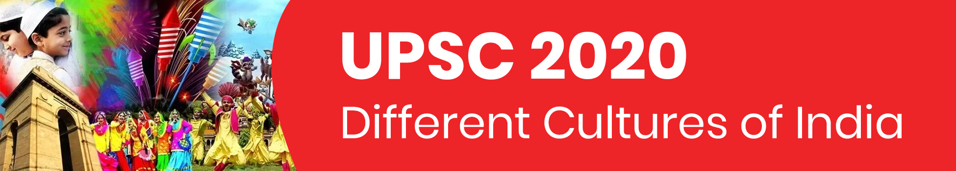 Different Cultures of India - UPSC 2020
