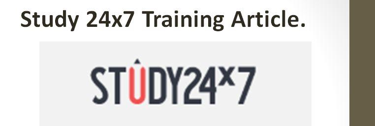 Study 24x7 Portal Training Steps