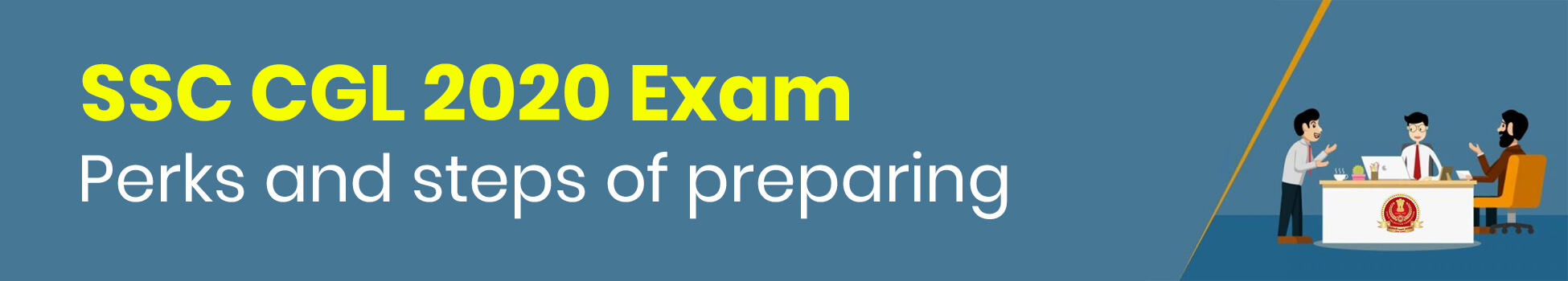 Perks and steps of preparing for SSC CGL 2020 Exam