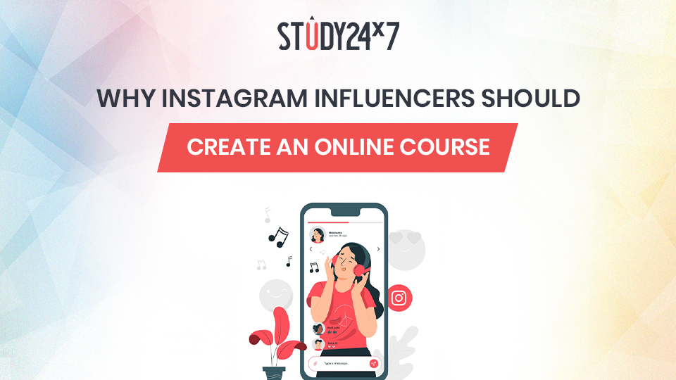 Why Instagram Influencers Should Create an Online Course?