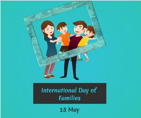 International Days of Families, अंतर्राष्ट्रीय परिवार दिवस         (15th May)