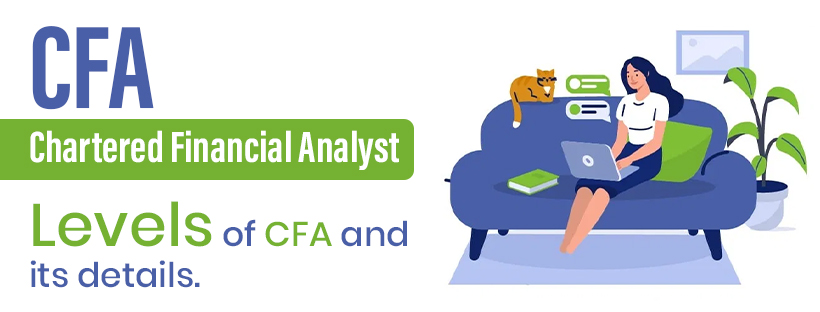 Levels of CFA and its Details