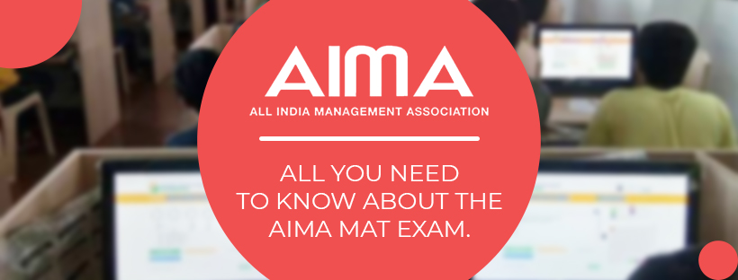 All You Need to Know About the AIMA MAT Exam.