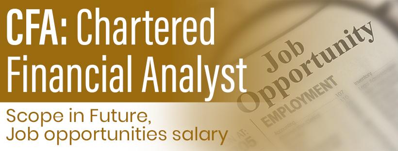 CFA: Scope in Future, Job opportunities, salary