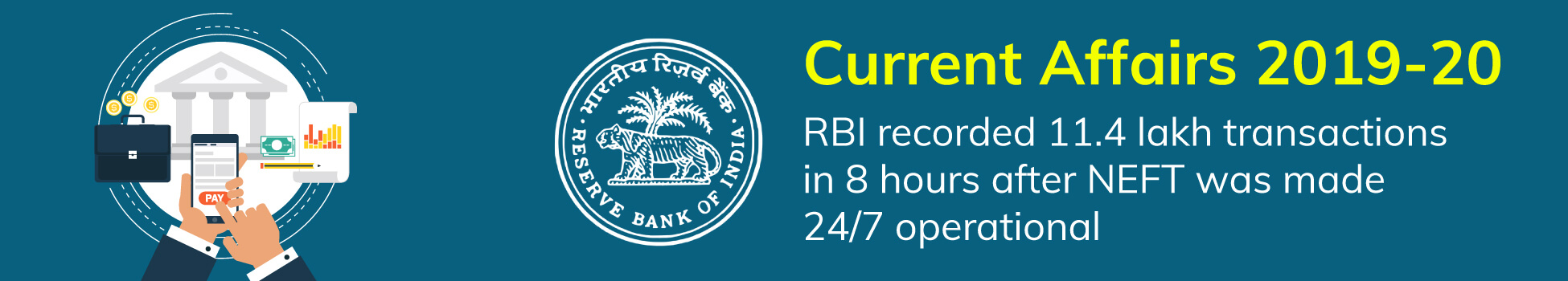Current Affairs 2019-20 RBI recorded 11.4 lakh transactions in 8 hours after NEFT was made 24/7 operational