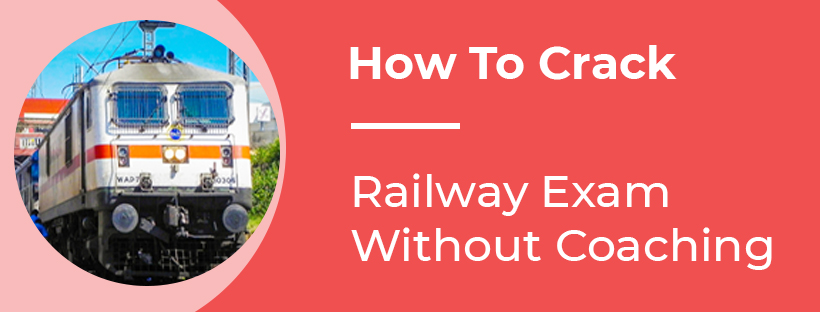 How to Crack Railway Competitive Exam Without Coaching?