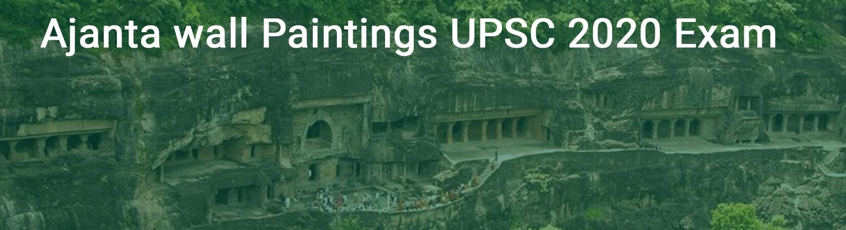 Ajanta wall Paintings - UPSC 2020 Exam