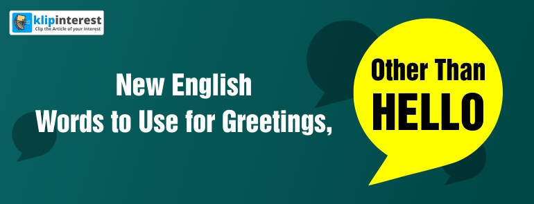 New English Words to Use for Greetings, Other Than Hello